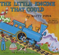 The Little Engine That Could (Original Classic Edition) by Watty Piper, http://www.amazon.com/dp/0448405202/ref=cm_sw_r_pi_dp_O8.nqb0WD61NX
