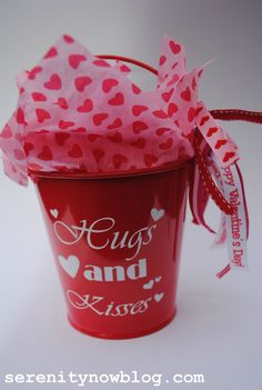 """Simple Valentine's """"Hugs and Kisses"""" Bucket, from Serenity Now"""