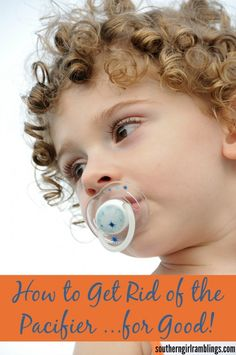 How to Get Rid of the Pacifier - for Good! - Southern Girl Ramblings #baby #moms