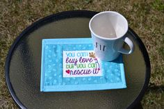 "Animal Lover Mug Rug, ""You can't buy love but you can rescue it"""