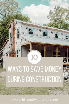 Whether building or renovating, expenses add up quickly! Check out this list of ten ideas on how to save money during construction! #budgetfriendly #renovation #tips