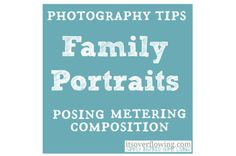 Family Portrait Ideas- posing and metering. Have to remember this one its one of the best ive read!!!! <3