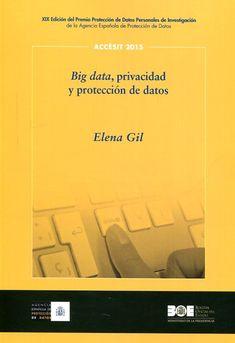 Big data, privacidad y protección de datos / Elena Gil González