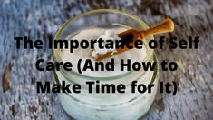 The Importance of Self Care and How to Make Time for It - Playground of Randomness Make Time, How To Make, Life Changing Books, Life Happens, Bettering Myself, Care Plans, I Deserve, Take Care Of Me, Self Care Routine