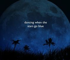Dancing When the Stars Go Blue