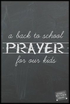 A Back to School Prayer for our Kids: Three Things I am Praying For this school year A Back to School Prayer for Our Kids-- Asking God to help our children grow in wisdom and in stature, and in favor with God and man based on Luke Back To School Prayer, Back To School Quotes, Back 2 School, First Day Of School, School Days, School Stuff, Prayers For Children, My Children, Kids Prayer