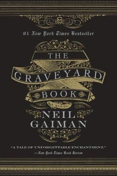 """The Graveyard Book by Neil Gaiman 