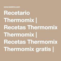 Recetario Thermomix | Recetas Thermomix | Recetas Thermomix gratis | Receta Thermomix
