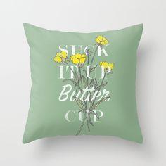 Suck it Up Buttercup Throw Pillow by Zeke Tucker