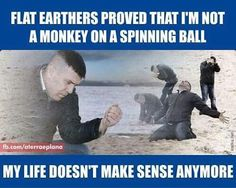 Evolution smeared by the flat earth. The human race is as it is. and monkeys are as they are. You are no longer a monkey standing on a spinning ball! Flat Earth Meme, Flat Earth Facts, Flat Earth Proof, Research Flat Earth, Flat Earth Movement, Nasa Lies, Earth Memes, Earth Poster, Flat Earth Society