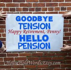 Custom Banner Sign, Retirement Party Decorations, 3 feet long X 2 feet tall, Goodbye Tension Hello Pension happy Reitrement, personalized
