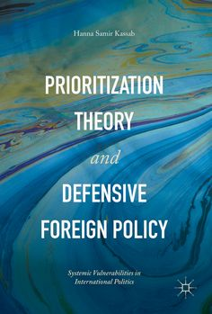 Prioritization Theory and Defensive Foreign Policy ©Palgrave Macmillan