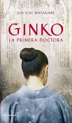 Ginko. La primera doctora (Jun'ichi Watanabe) Got Books, I Love Books, Books To Read, Books 2016, I Love Reading, Film Music Books, Antique Books, History Books, Book Lists