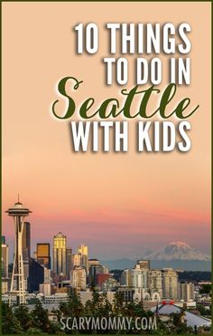 Planning a trip to Seattle? Get great tips and ideas for fun things to do with the kids (from a real mom who KNOWS) in Scary Mommy's travel guide!  summer | spring break | family vacation | parenting advice