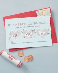 awesome save the date ideas!!!!...have guests bring penny to wedding so they can throw it into a fountain and make a wish for the bride and groom (great idea by the future Mr.)