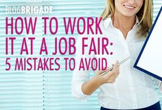 How to Work It at a Job Fair: Five Mistakes to Avoid