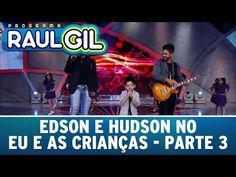 Programa Raul Gil (07/10/15) - Esdon e Hudson no Eu E As Crianças - Parte 3 - YouTube Raul Gil, Next Video, Online Work, Youtube, Youtubers, Youtube Movies