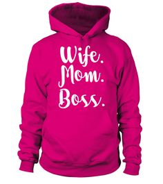 WIFE MOM BOSS SHIRT - MOTHER'S DAY 2017