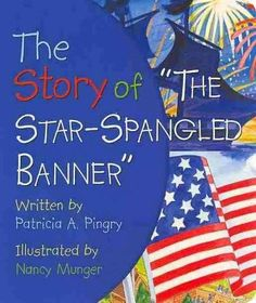 Presents a simple explanation of the Battle of Baltimore and Francis Scott Key's writing of the national anthem, The Star-Spangled Banner .