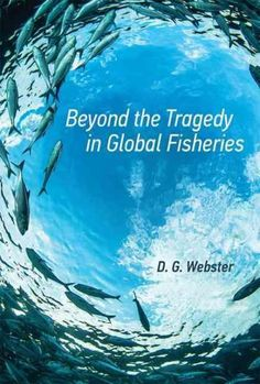 Beyond the Tragedy in Global Fisheries (Hardcover)