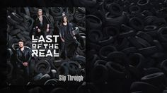 Last Of The Real - Slip Through (Official Audio)