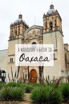 Oaxaca is a beautiful city in southern Mexico with incredible food, art, and urban life. This Oaxaca guide reveals the highlights you will not want to miss.