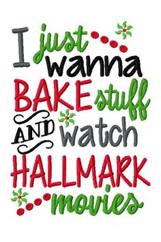 Excited to share the latest addition to my #etsy shop: I just wanna bake stuff and watch Hallmark movies Machine Embroidery Design Instant Download 5x7 6x10 mom shirt holiday funny black friday #embroidery #machine #embroider #MachineEmbroidery #EmbroideryDesigns #EmbroideryDesignCafe