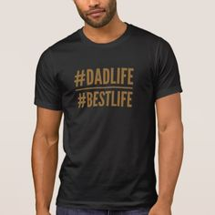 #DadLife #BestLife hashtag tshirt