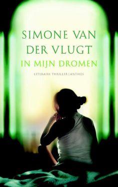 bol.com | In mijn dromen, Simone van der Vlugt | 9789041416841 | Boeken Good Books, Books To Read, My Books, Film Books, Book Tv, Book Writer, Book Gifts, Thrillers, I Movie