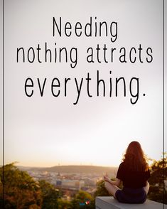 """8,170 Likes, 116 Comments - Motivation + Positive Quotes (@positiveenergy_plus) on Instagram: """"Type YES if you agree. Needing nothing attracts everything. #positiveenergyplus…"""""""