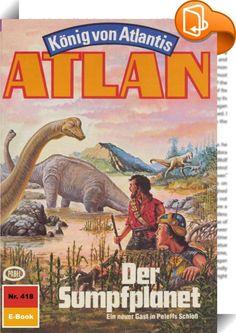 Atlan 418: Der Sumpfplanet (Heftroman)    :  Als Atlantis-Pthor, der durch die Dimensionen fliegende Kontinent, die Peripherie der Schwarzen Galaxis erreicht - also den Ausgangsort all der Schrecken, die der Dimensionsfahrstuhl in unbekanntem Auftrag über viele Sternenvölker gebracht hat -, ergreift Atlan, der neue Herrscher von Atlantis, die Flucht nach vorn. Nicht gewillt, untätig auf die Dinge zu warten, die nun zwangsläufig auf Pthor zukommen werden, fliegt er zusammen mit Thalia, ...