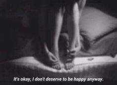 YOU DO deserve to be happy! depressed depression sad suicidal suicide lonely quotes eating disorder anxiety alone self harm self hate cut cutting anorexia bulimia ana ed mia anorexic unhappy pills bulimic depressing quotes anamia depressing thoughts Im Sorry Quotes, Lonely Quotes, Sad Quotes, Qoutes, Advice Quotes, Film Quotes, Happy Quotes, My Demons, Depression Quotes