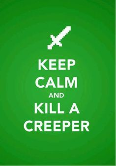 Creeper! oh man!