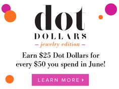 Dot Dollars for JUNE ONLY! Redemption period is 7/3-7/11 and it's like shopping at half-off!  Who doesn't love a good sale?? Ivy Nagel | Stella & Dot www.stelladot.com/ivynagel