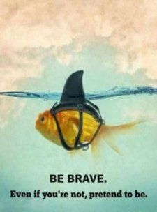 "Be Brave * Your Daily Brain Vitamin * As they say, ""Fake it until you make it!"" * Be Brave * Or At Least Make People Think You Are * motivation * inspiration * quotes *quote of the day * DBV Missing Family Quotes, Cute Quotes For Life, Inspiring Quotes About Life, Great Quotes, Me Quotes, Motivational Quotes, Funny Quotes, Uplifting Quotes, Inspirational Quote About Life"