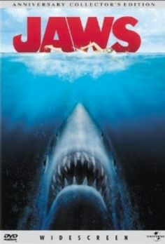 Jaws--scariest movie ever!
