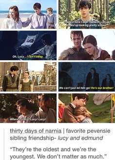 This is my most favorite Pevensie relationship. Ever. Aside from Peter/Edmund\'s relationship, Edmund/Lucy\'s relationship had more depth and growth throughout the years.