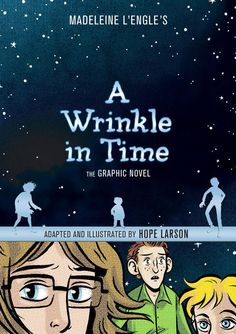 A Wrinkle in Time: Graphic Novel - Madeleine L'Engle - Illustrated by Hope Larson - ONLY: $14.99 - http://classicbooksmedia.blogspot.com/2012/07/a-wrinkle-in-time-graphic-novel.html
