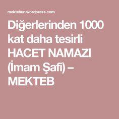 Diğerlerinden 1000 kat daha tesirli HACET NAMAZI (İmam Şafi) – MEKTEB