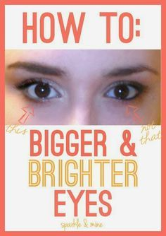 Makeup Tricks to Make Your Eyes Look Bigger & Brighter! Thanks to this post, my eyes look wide awake every morning no matter how tired I am! Best pin EVER!!