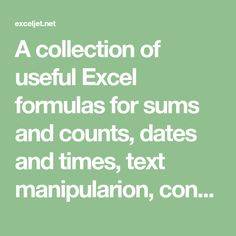 A collection of useful Excel formulas for sums and counts, dates and times, text manipularion, conditional formatting, percentages, lookups, and more!