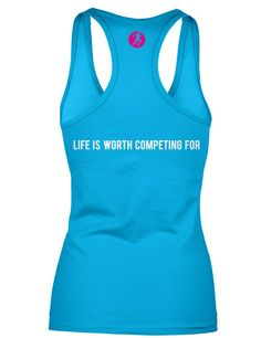 Life Is Worth Competing For, Tanktop