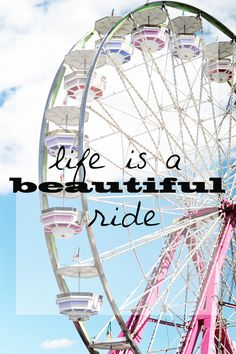Life is a beautiful ride.
