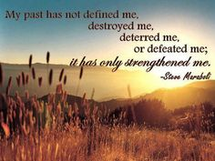 Celebrate Quotes: My past has not defined me, destroyed me, deterred me, or defeated me; it has only strengthened me. ― Steve Maraboli ~~~~~~~~~~~~~~~~~~~~~~~~~~~~~~~~~~~~~~~~~~~ Facebook: https://www.facebook.com/celebratequotes Google+ http://gplus.to/CelebarateQuotes Twitter: https://twitter.com/celebratequotes ~~~~~~~~~~~~~~~~~~~~~~~~~~~~~~~~~~~~~~~~~~