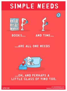 books and time are all one needs...oh, and perhaps a little glass of vino too