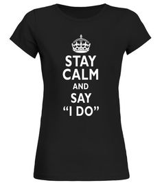 "# Stay Calm and Say I Do Funny T-Shirt .  Special Offer, not available in shops      Comes in a variety of styles and colours      Buy yours now before it is too late!      Secured payment via Visa / Mastercard / Amex / PayPal      How to place an order            Choose the model from the drop-down menu      Click on ""Buy it now""      Choose the size and the quantity      Add your delivery address and bank details      And that's it!      Tags: Meet the best wedding t-shirts for your…"