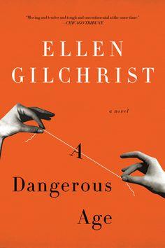 A Dangerous Age, by Ellen Gilchrist Algonquin Books
