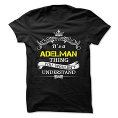 (Tshirt Best Tshirt) ADELMAN  Shirts of year   Tshirt For Guys Lady Hodie  SHARE and Tag Your Friend