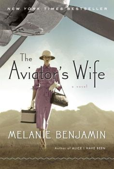 """The Aviators Wife: Historical fiction about Anne Morrow Lindbergh, wife of Charles Lindbergh ....hmmm... THIS one says """"fiction."""" Something to keep in mind. :)"""