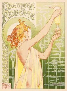 Absinthe-Robette by Henri Privat Livemont, gorgeous and always tantalizing to look at, may the green fairy carry on.